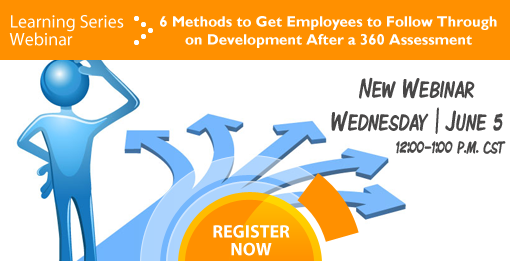 Learning series webinar 6 methods to get emplotees to follow through on development after a 360 assessment
