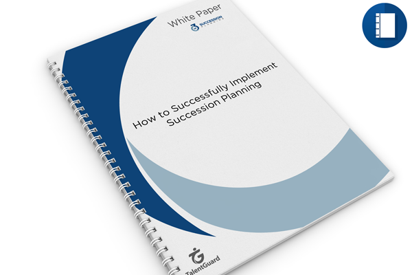 How to Successfully Implement Succession Planning TalentGuard White paper