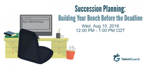 Succession Planning: Building Your Bench
