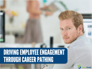 Driving Employee Engagement Through Career Pathing TalentGuard
