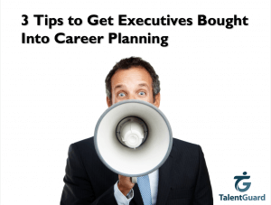 Get Executives Bought into Career Planning