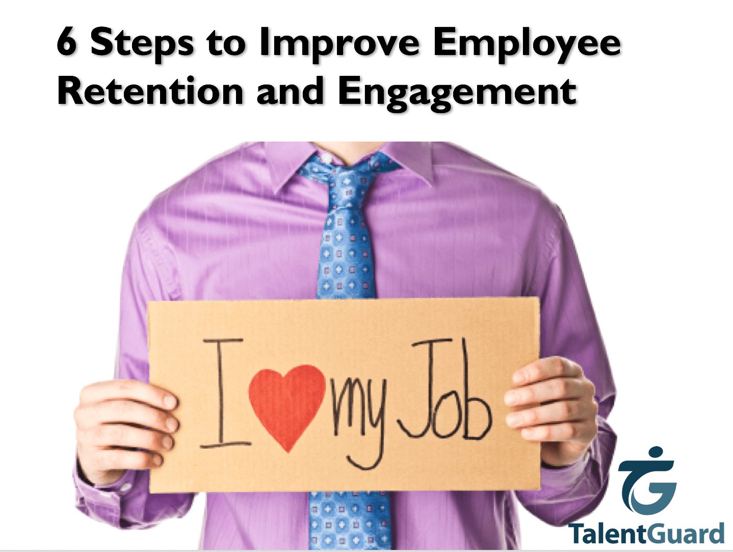 6 Steps to Improve Employee Retention and Engagement