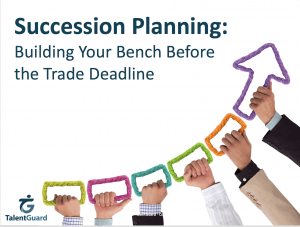 Building Your Succession Bench Before the Trade Deadline - TalentGuard