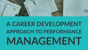 Resource Box A Career Development Approach to Performance Management
