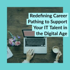 Resource Box Redefining Career Pathing to Support Your IT Talent in the Digital Age