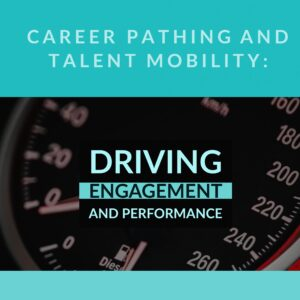 Resource Box Career Pathing and Talent Mobility: Driving Engagement and Performance