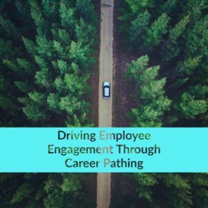 |Driving Employee Engagement Through Career Pathing TalentGuard