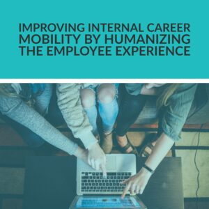 Resource Box Improving Internal Career Mobility By Humanizing The Employee Experience