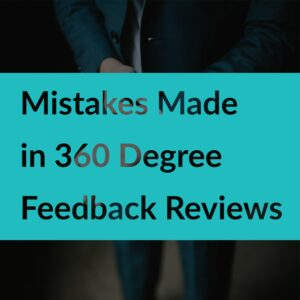 |Mistakes Made in 360 Degree Feedback Reviews - TalentGuard