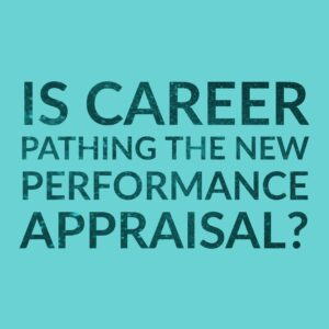 Resource Box Career Pathing: Is it the New Performance Appraisal?