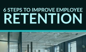 |6 Steps to Improve Employee Retention and Engagement