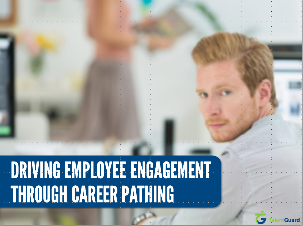 Driving Employee Engagement Through Career Pathing
