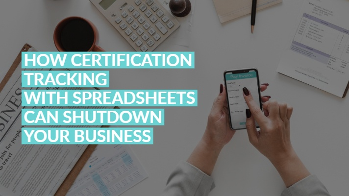Resource Box Header How Certification Tracking with Spreadsheets Can Shut Down Your Business